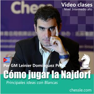 Como jugar la Najdorf, principales ideas con blancas por Leinier Dominguez Perez