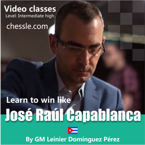 Learn to win like Jose Raul Capablanca by Leinier Dominguez